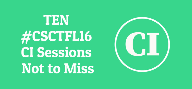 TEN #CSCTFL16 CI Sessions Not to Miss