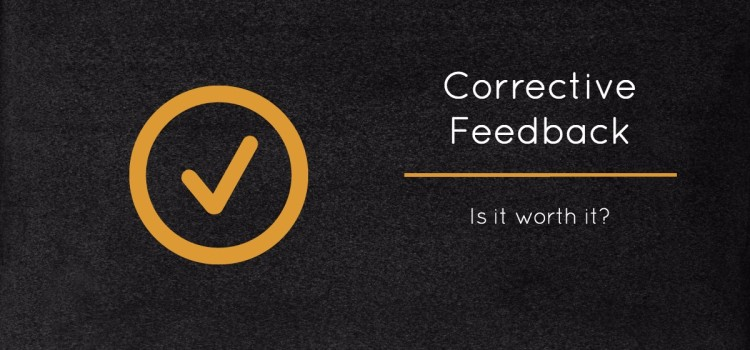 Irrelevance of Corrective Feedback